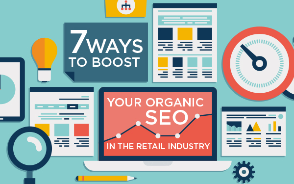 Current360 | 7 Ways to Boost Your Organic SEO in the Retail Industry