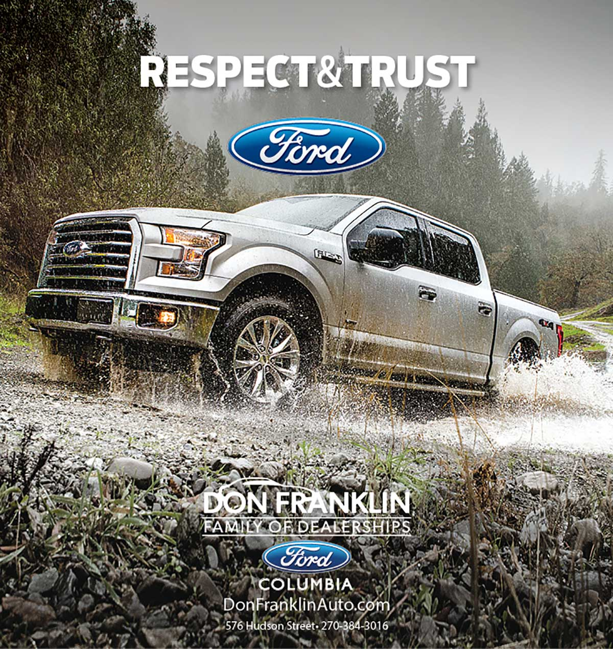 "Ford Truck driving up a hill in the rain with the headline ""Respect & Trust."" Current360 created a branding campaign for a multi-brand chain of auto dealerships, Don Franklin Auto Group. Our branding campaign included more than 60 Broadcast TV spots that we created in our in-house video production studio. We also created outdoor boards that were strategically placed in Southeast Kentucky."